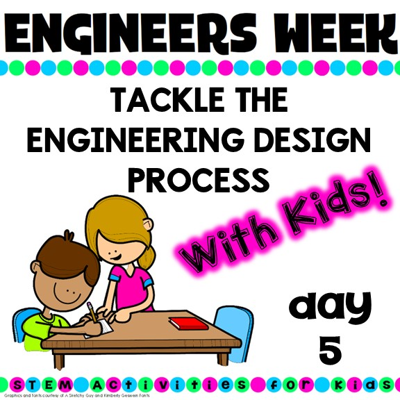 Classroom Design Process ~ Tackle the engineering design process with kids stem