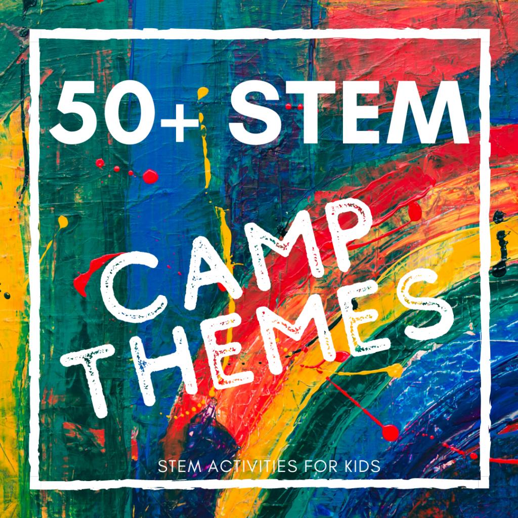 Stem Camp Theme Ideas Stem Activities For Kids